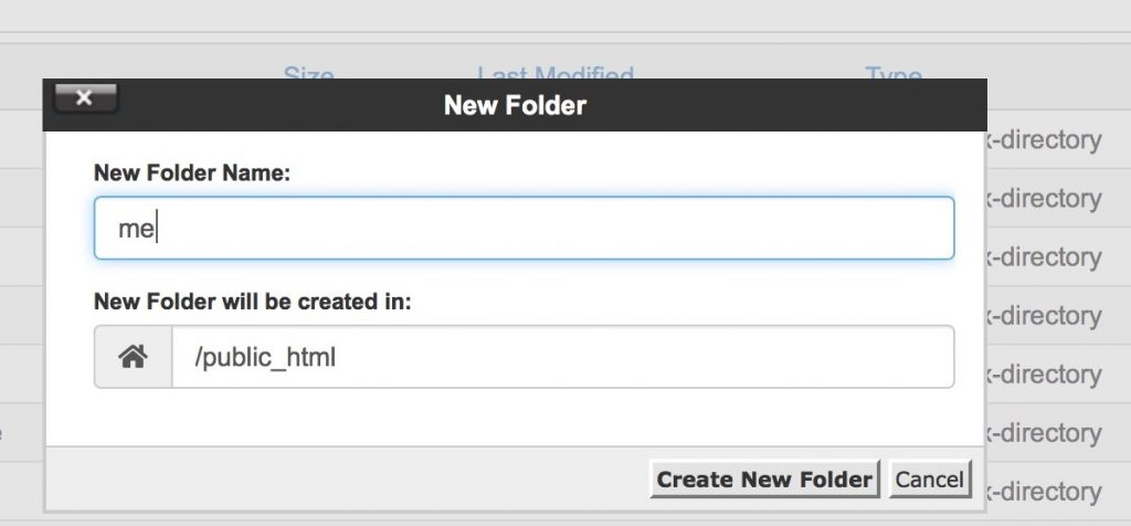 "The interface for creating a New Folder, a form field for New Folder name has ""me"" entered in it. New Folder will be create in: lists ""/public_html"""